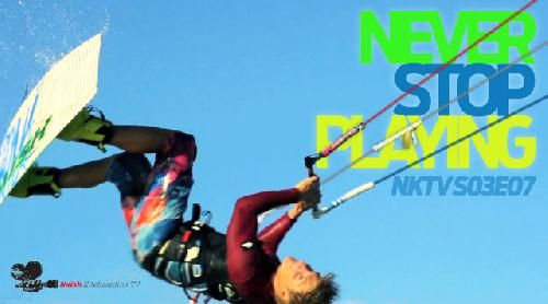 Новый эпизод Naish Kiteboarding TV: «Never Stop Playing»